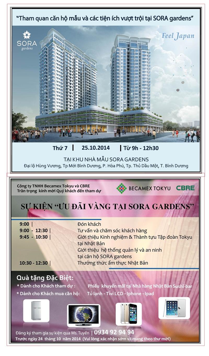 Vào ngày 25 tháng 10 (thứ Bảy) tại Khu nhà mẫu SORA gardens sẽ diễn ra sự kiện bán hàng nhằm giới thiệu đến quý khách hàng một số thông tin về đất nước Nhật Bản và tập đoàn Tokyu. Tại sự kiện, BECAMEX TOKYU sẽ giới thiệu đến quý khách kinh nghiệm phát triển đô thị của tập đoàn Tokyu tại Nhật Bản, đồng thời cập nhật tiến độ xây dựng, giới thiệu về hệ thống quản lý và an ninh tại căn hộ SORA gardens sắp hoàn thành. Ngoài ra, quý khách đến tham dự sự kiện sẽ được thưởng thức miễn phí các món ăn Nhật Bản do nhà hàng Nhật Bản Jyugoya phục vụ và được tặng voucher ẩm thực của nhà hàng Sushi Bar sắp khai trương tại Thành Phố Mới. ■Thời gian:từ 9:00〜12:30 Thứ Bảy ngày 25 tháng 10 ■Địa điểm:Khu căn hộ mẫu SORA gardens (tại Thành phố mới Bình Dương) ■Địa chỉ:Đại lộ Hùng Vương, Thành Phố Mới Bình Dương, phường Hòa Phú, thành phố Thủ Dầu Một, tỉnh Bình Dương